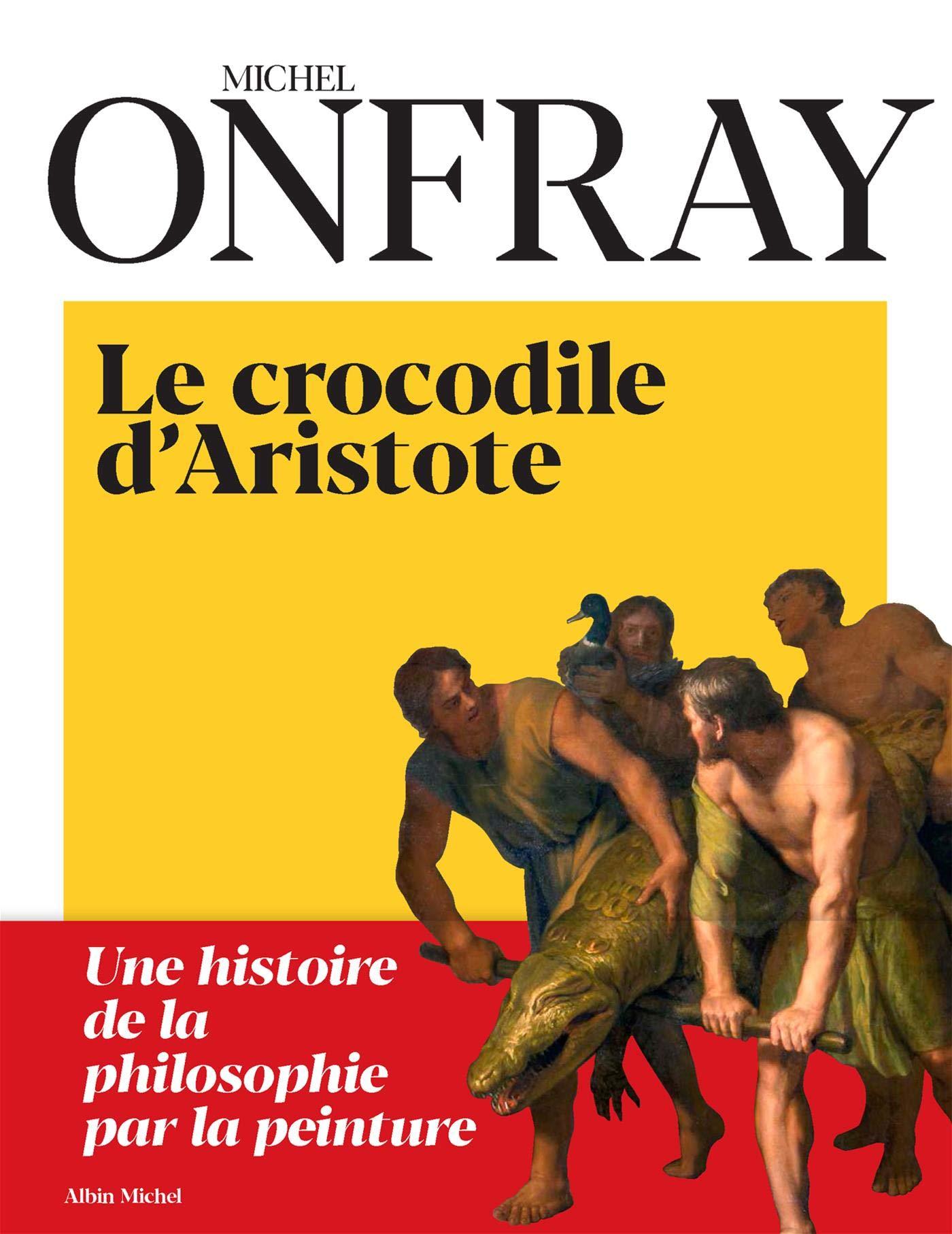 Le Crocodile d'Aristote: Une histoire de la philosophie par la peinture