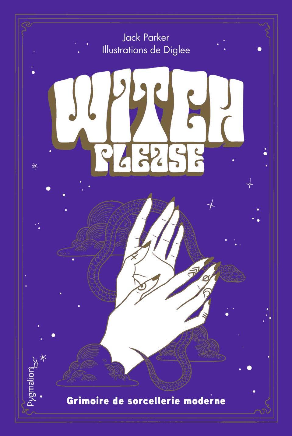 Witch, please - Grimoire de la sorcière moderne