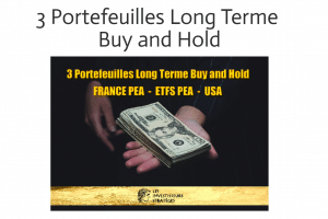 Dossier 3 portefeuilles Long Terme Buy and Hold