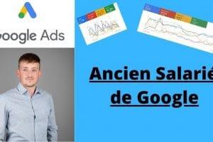 Devenez expert Google Ads grâce à un ancien salarié de Google
